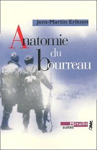 Jens-Martin Eriksen - Anatomie du bourreau.