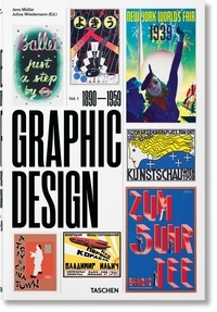 Jens Müller et Julius Wiedemann - The History of Graphic Design - Volume 1 (1890-1959).