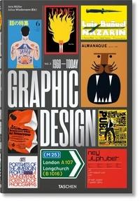 Jens Müller et Julius Wiedemann - The history of graphic design - Volume 2, 1960-Today.
