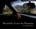 Jens Olof Lasthein - Meanwhile Across the Mountain - Pictures from the Caucasus.
