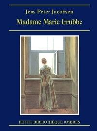 Jens Peter Jacobsen - Madame Marie Grubbe - Scènes d'intérieur du XVIIe siècle.
