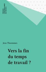 Jens Thoemmes - Vers la fin du temps de travail ?.