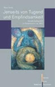 Jenseits von Tugend und Empfindsamkeit - Gesellschaftspolitik im Frauenroman um 1800.