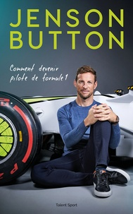 Jenson Button - Comment devenir pilote de F1.