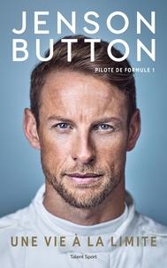 Jenson Button - Jenson Button : Une vie à la limite - Pilote de Formule 1.