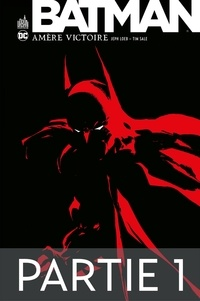 Jeph Loeb et Tim Sale - Batman - Amère victoire - Partie 1.