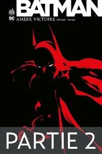 Jeph Loeb et Tim Sale - Batman - Amère victoire - Partie 2.