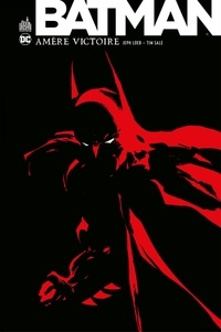 Jeph Loeb et Tim Sale - Batman - Amère victoire.