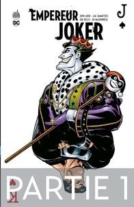 Jeph Loeb et J. M. DeMatteis - Batman - Empereur Joker - Partie 1.