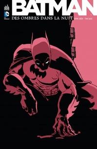Jeph Loeb et Tim Sale - Batman - Des ombres dans la nuit.