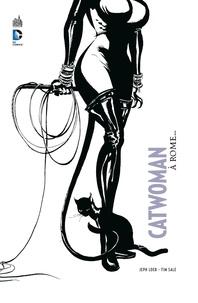 Jeph Loeb et Tim Sale - Catwoman à Rome....
