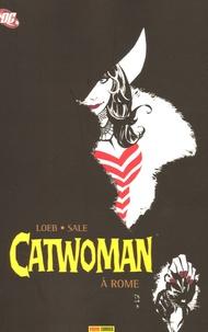 Jeph Loeb et Tim Sale - Catwoman Tome 1 : Catwoman à Rome.