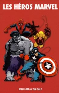 Jeph Loeb et Tim Sale - Les héros Marvel.