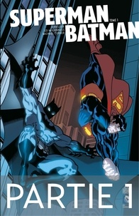 Jeph Loeb et Ed McGuiness - Superman/Batman - Tome 1 - Partie 1.
