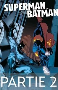 Jeph Loeb et Ed McGuiness - Superman/Batman - Tome 1 - Partie 2.