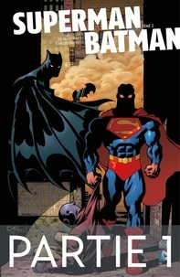 Jeph Loeb et  Collectif - Superman/Batman - Tome 2 - Partie 1.