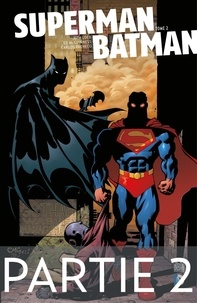 Jeph Loeb et  Collectif - Superman/Batman - Tome 2 - Partie 2.
