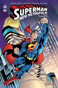 Jeph Loeb et Joe Kelly - Superman New Metropolis Tome 1 : Sans limites.