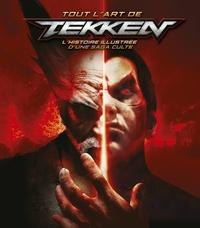 Jerald Hull - Tout l'art de Tekken - L'histoire illustrée d'une saga.