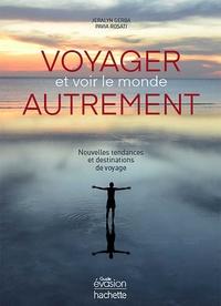 Jeralyn Gerba et Pavia Rosati - Voyager et voir le monde autrement - Nouvelles tendances et destinations de voyage.