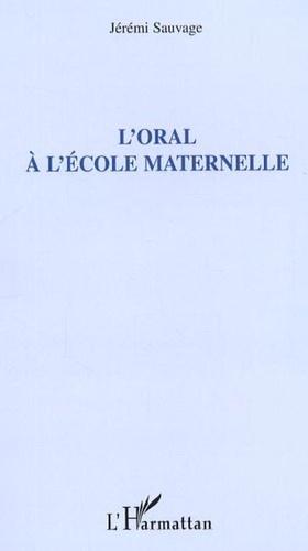 Jérémi Sauvage - L'oral à l'école maternelle.