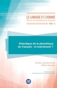 Jérémi Sauvage - Le Langage et l'Homme N° 2/2020 : Didactique de la phonétique du français : et maintenant ?.