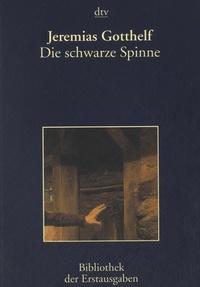 Jeremias Gotthelf - Die Schwarze Spinne.