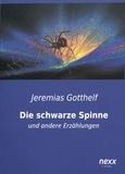 Jeremias Gotthelf - Die schwarze Spinne - Und andere Erzählungen.