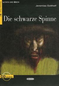 Jeremias Gotthelf - Die Schwarze Spinne - Niveau Drei B1. 1 CD audio