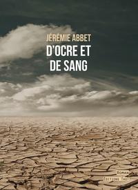 Jérémie Abbet - D'ocre et de sang.