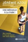 Jérémie Azou - Une médaille à la faim ! - Mes conseils à ceux qui rament avec leurs régimes !.