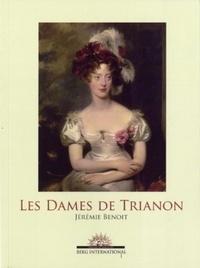 Jérémie Benoît - Les Dames de Trianon.