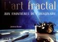Jérémie Brunet - L'art fractal : Aux frontières de l'imaginaire.