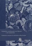 Jérémie Chameroy et Pierre-Marie Guihard - Produktion und Recyceln von Münzen in der Spätantike.