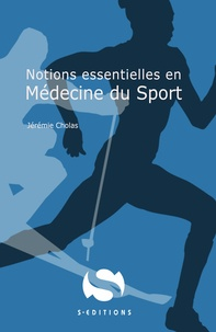 Jérémie Cholas - Notions essentielles en médecine du sport.