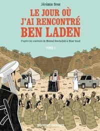 Jérémie Dres - Le jour où j'ai rencontré Ben Laden Tome 1 : .