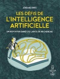 Jérémie Dres - Les défis de l'intelligence artificielle - Un reporter dans les labos de recherche.