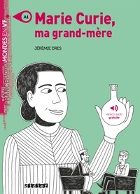 Jérémie Dres - Marie Curie, ma grand-mère - Ebook.