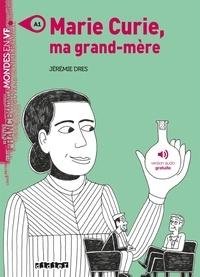Jérémie Dres - Marie Curie, ma grand-mère - A1.