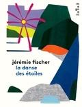 Jérémie Fischer - La danse des étoiles.
