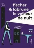 Jérémie Fischer et Jean-Baptiste Labrune - Le veilleur de nuit.