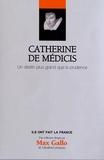 Jérémie Foa et Nicolas Vidoni - Catherine de Médicis - Un destin plus grand que la prudence.