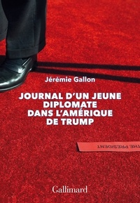 Jérémie Gallon - Journal d'un jeune diplomate dans l'Amérique de Trump.