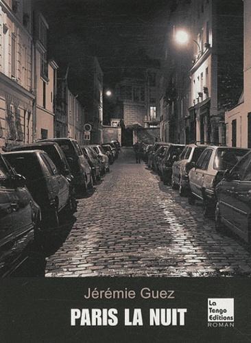 Jérémie Guez - Paris la nuit.