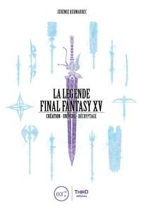 Jérémie Kermarrec - La légende Final Fantasy XV.