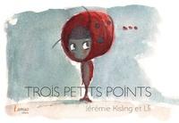 Jérémie Kisling et  Lli - Trois petits points.