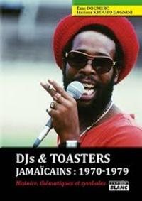 Accentsonline.fr Dj's & toasters jamaïcains : 1970-1979 - Histoire, thématiques et symboles Image