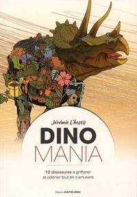 Jérémie L'Hhostis - Dinomania - 12 dinosaures à gioffonner et colorier tout en s'amusant.