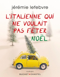Forums de téléchargement d'ebooks L'italienne qui ne voulait pas fêter Noël par Jérémie Lefebvre PDF 9782283033265