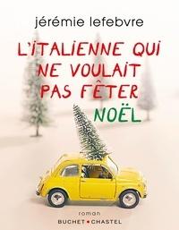 Ebooks téléchargement gratuit allemand L'italienne qui ne voulait pas fêter Noël 9782283033616 en francais par Jérémie Lefebvre iBook PDB DJVU